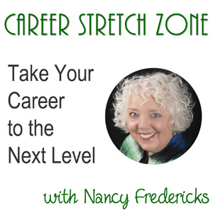 Nancy Fredericks - Taking Your Career to the Next Level and Beyond